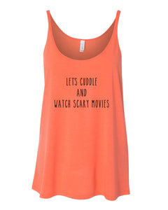 Let's Cuddle And Watch Scary Movies Slouchy Tank - Wake Slay Repeat