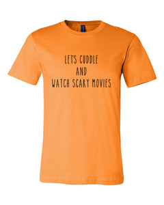 Let's Cuddle And Watch Scary Movies Orange Unisex T Shirt - Wake Slay Repeat