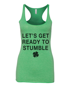 Let's Get Ready To Stumble St. Patrick's Day Green Women's Racerback Tank - Wake Slay Repeat