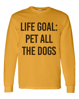 Life Goal Pet All The Dogs Unisex Long Sleeve T Shirt