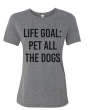 Load image into Gallery viewer, Life Goal Pet All The Dogs Fitted Women's T Shirt - Wake Slay Repeat