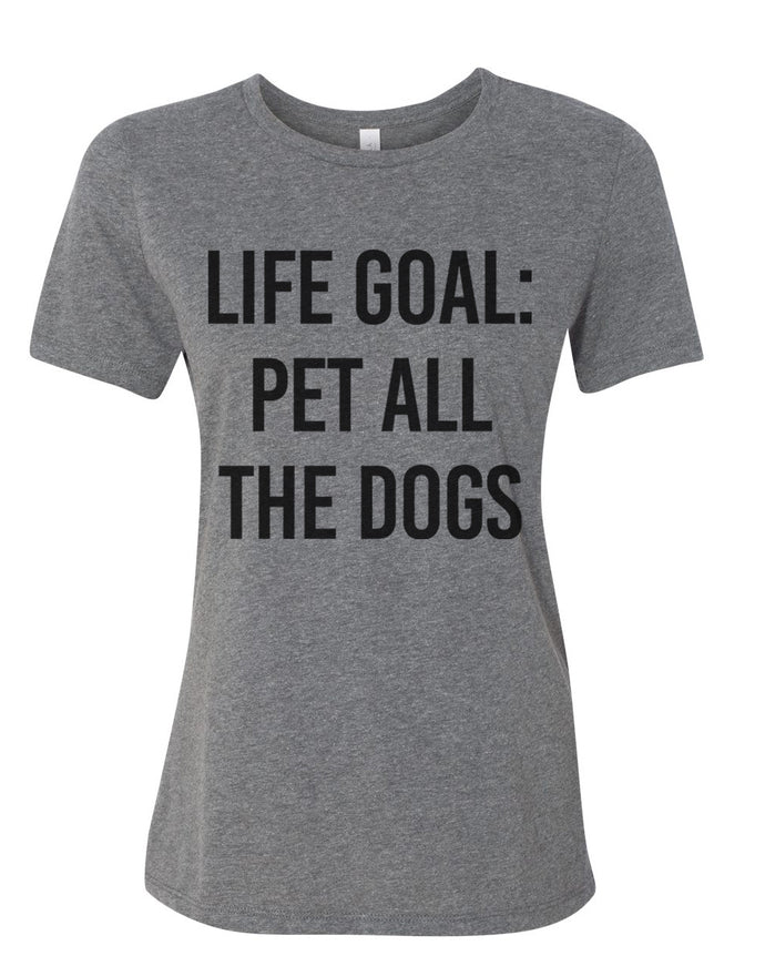 Life Goal Pet All The Dogs Fitted Women's T Shirt - Wake Slay Repeat