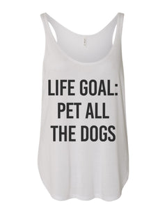 Life Goal Pet All The Dogs Flowy Side Slit Tank Top - Wake Slay Repeat
