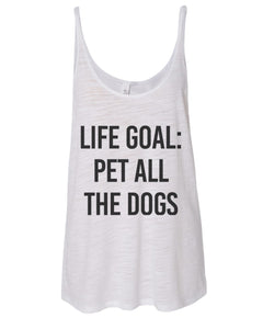 Life Goal Pet All The Dogs Slouchy Tank - Wake Slay Repeat