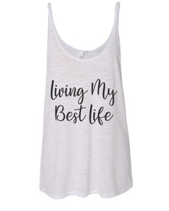 Living My Best Life Slouchy Tank - Wake Slay Repeat