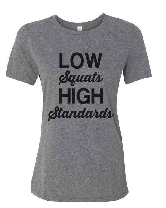 Low Squats High Standards Relaxed Women's T Shirt