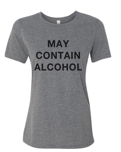 May Contain Alcohol Relaxed Women's T Shirt - Wake Slay Repeat