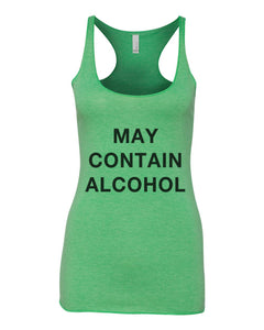 May Contain Alcohol St. Patrick's Day Green Women's Racerback Tank - Wake Slay Repeat