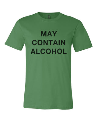 May Contain Alcohol St. Patrick's Day Green Unisex T Shirt
