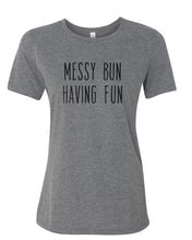 Load image into Gallery viewer, Messy Bun Having Fun Fitted Women's T Shirt - Wake Slay Repeat