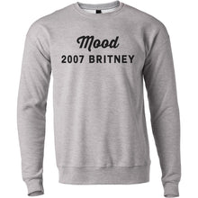Load image into Gallery viewer, Mood 2007 Britney Unisex Sweatshirt - Wake Slay Repeat