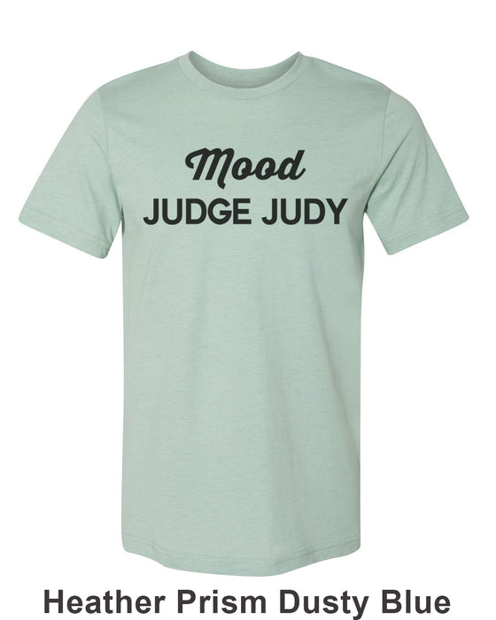 Mood Judge Judy Unisex Short Sleeve T Shirt