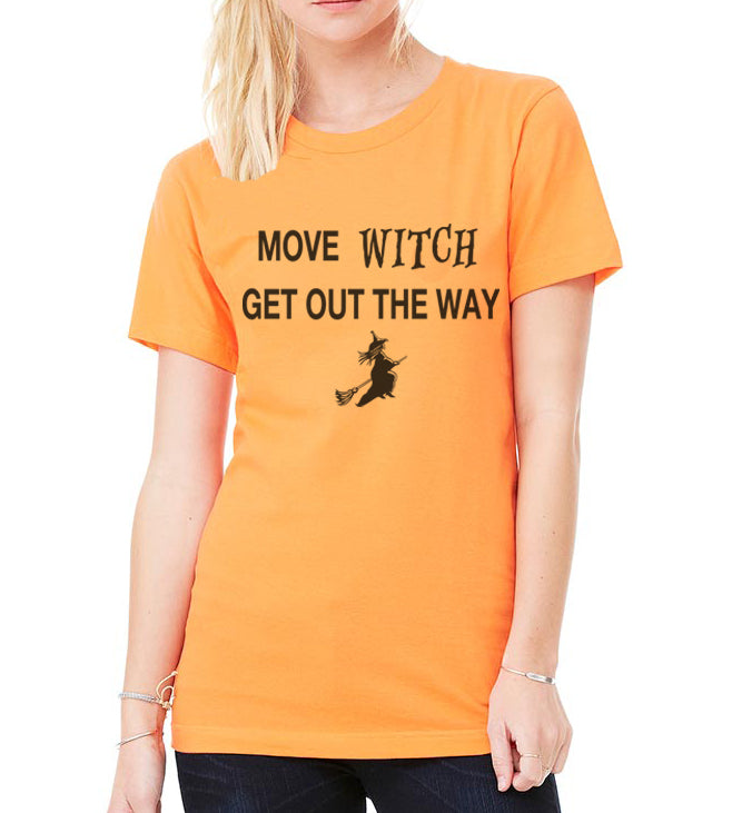 Halloween Shirt Move Witch Get Out The Way Unisex T Shirt - Wake Slay Repeat