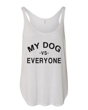 Load image into Gallery viewer, My Dog Vs Everyone Flowy Side Slit Tank Top - Wake Slay Repeat