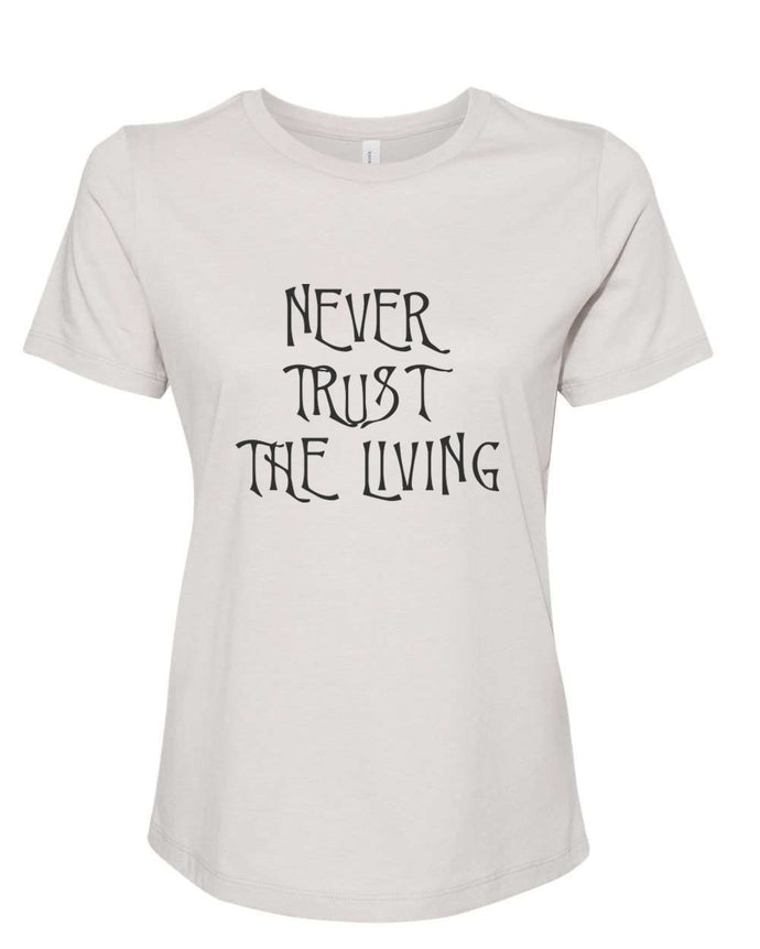 Never Trust The Living Fitted Women's T Shirt - Wake Slay Repeat