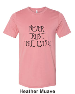 Never Trust The Living Unisex Short Sleeve T Shirt - Wake Slay Repeat