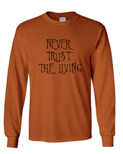 Load image into Gallery viewer, Never Trust The Living Unisex Long Sleeve T Shirt - Wake Slay Repeat