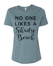 Load image into Gallery viewer, No One Likes A Shady Beach Relaxed Women's T Shirt - Wake Slay Repeat