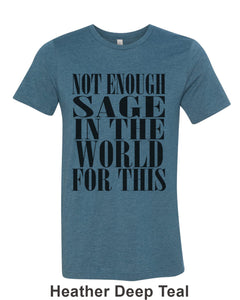 Not Enough Sage In The World For This Unisex Short Sleeve T Shirt - Wake Slay Repeat