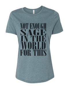 Not Enough Sage In The World For This Fitted Women's T Shirt - Wake Slay Repeat