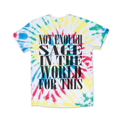 Not Enough Sage In The World For This Unisex Summercamp Tie Dye T Shirt - Wake Slay Repeat
