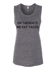 On Tuesdays We Eat Tacos Workout Flowy Scoop Muscle Tank - Wake Slay Repeat