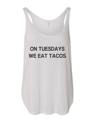 On Tuesdays We Eat Tacos Flowy Side Slit Tank Top - Wake Slay Repeat