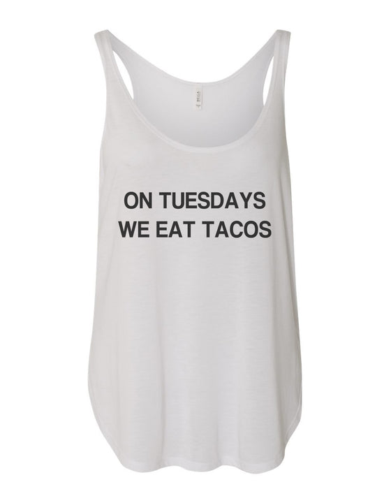 On Tuesdays We Eat Tacos Flowy Side Slit Tank Top