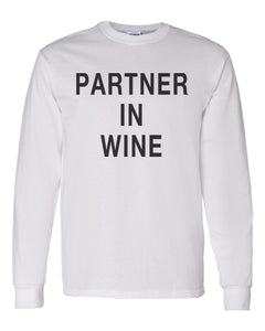 Partner In Wine Unisex Long Sleeve T Shirt - Wake Slay Repeat
