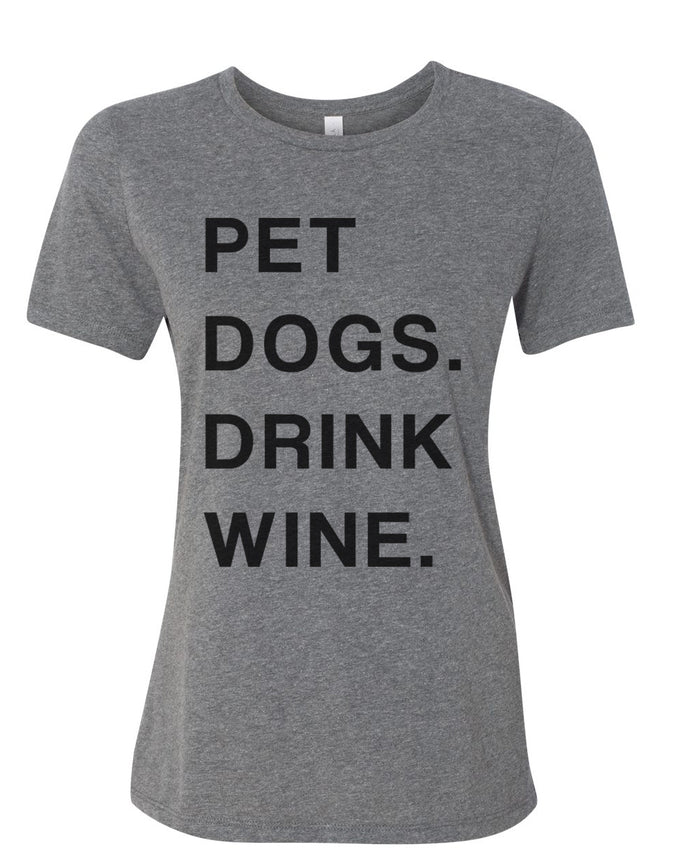 Pet Dogs Drink Wine Relaxed Women's T Shirt - Wake Slay Repeat