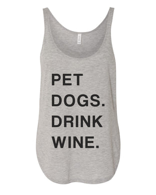 Pet Dogs Drink Wine Flowy Side Slit Tank Top - Wake Slay Repeat