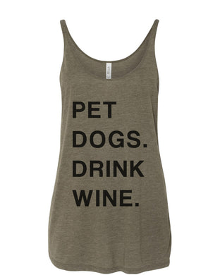 Pet Dogs Drink Wine Slouchy Tank - Wake Slay Repeat
