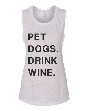 Pet Dogs Drink Wine Flowy Scoop Muscle Tank - Wake Slay Repeat