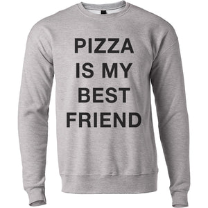 Pizza Is My Best Friend Unisex Sweatshirt
