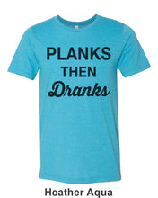 Load image into Gallery viewer, Planks Then Dranks Unisex Short Sleeve T Shirt - Wake Slay Repeat