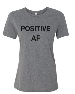 Positive AF Relaxed Women's T Shirt - Wake Slay Repeat