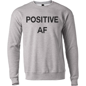 Positive AF Unisex Sweatshirt - Wake Slay Repeat