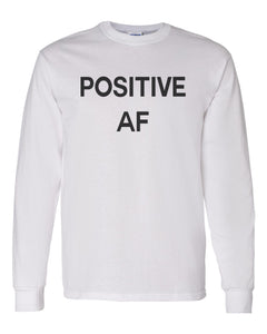 Positive AF Unisex Long Sleeve T Shirt - Wake Slay Repeat