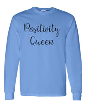 Load image into Gallery viewer, Positivity Queen Unisex Long Sleeve T Shirt - Wake Slay Repeat