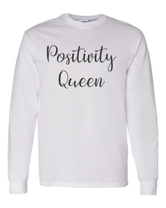Positivity Queen Unisex Long Sleeve T Shirt - Wake Slay Repeat