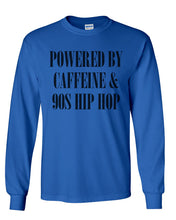 Load image into Gallery viewer, Powered By Caffeine & 90s Hip Hop Unisex Long Sleeve T Shirt - Wake Slay Repeat