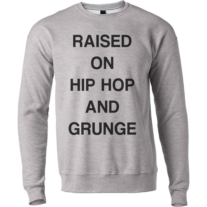 Raised On Hip Hop And Grunge Unisex Sweatshirt - Wake Slay Repeat