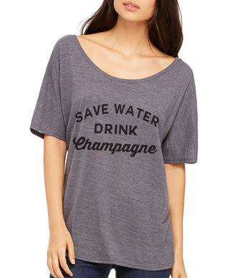 Save Water Drink Champagne Slouchy Tee - Wake Slay Repeat