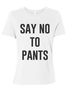 Say No To Pants Relaxed Women's T Shirt - Wake Slay Repeat