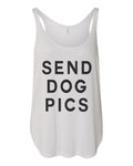 Send Dog Pics Flowy Side Slit Tank Top - Wake Slay Repeat
