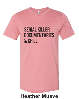 Serial Killer Documentaries & Chill Unisex Short Sleeve T Shirt - Wake Slay Repeat