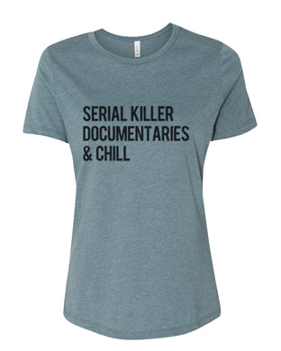Serial Killer Documentaries & Chill Fitted Women's T Shirt - Wake Slay Repeat