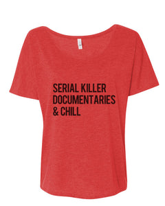 Serial Killer Documentaries & Chill Slouchy Tee - Wake Slay Repeat