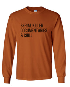 Serial Killer Documentaries & Chill Unisex Long Sleeve T Shirt - Wake Slay Repeat