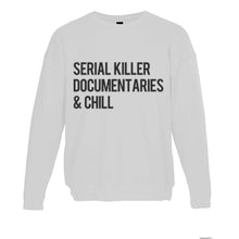 Load image into Gallery viewer, Serial Killer Documentaries & Chill Unisex Sweatshirt - Wake Slay Repeat